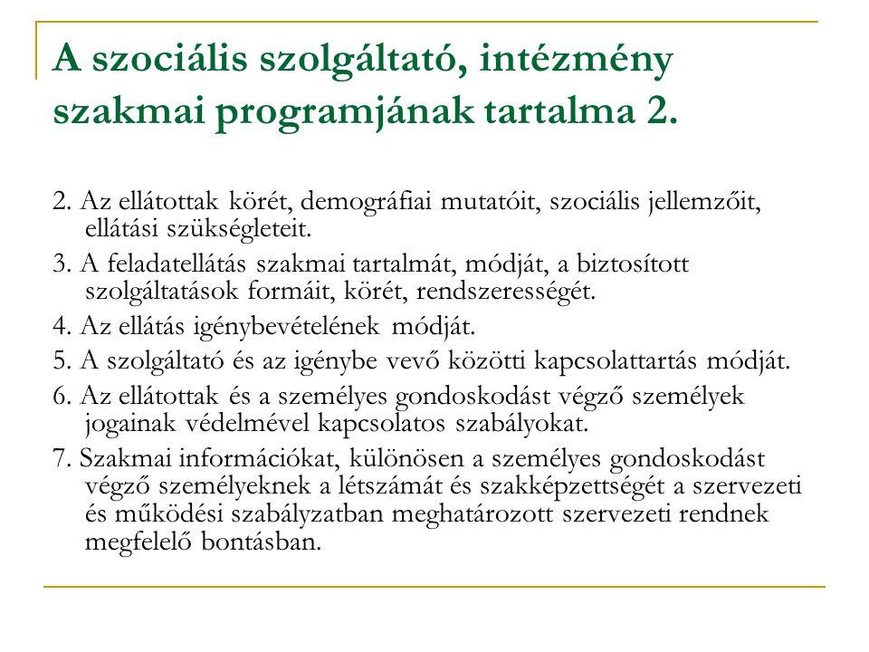 A szociális szolgáltató, intézmény szakmai programjának tartalma 2.