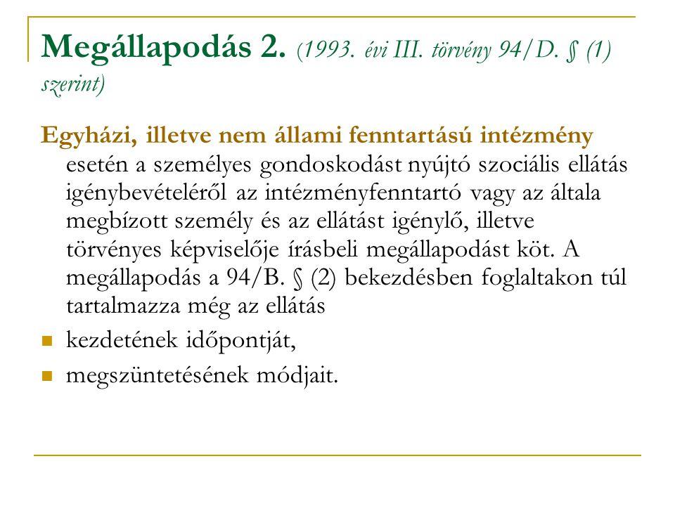 Megállapodás 2. (1993. évi III. törvény 94/D. § (1) szerint)