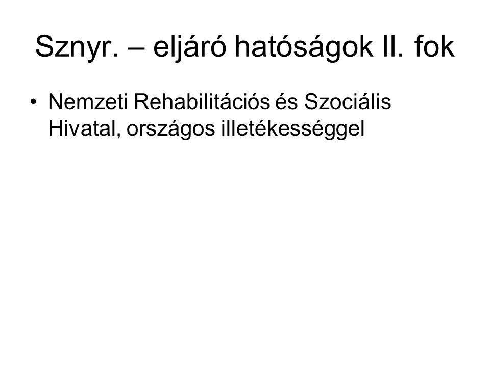 Sznyr. – eljáró hatóságok II. fok