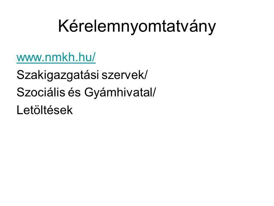 Kérelemnyomtatvány www.nmkh.hu/ Szakigazgatási szervek/