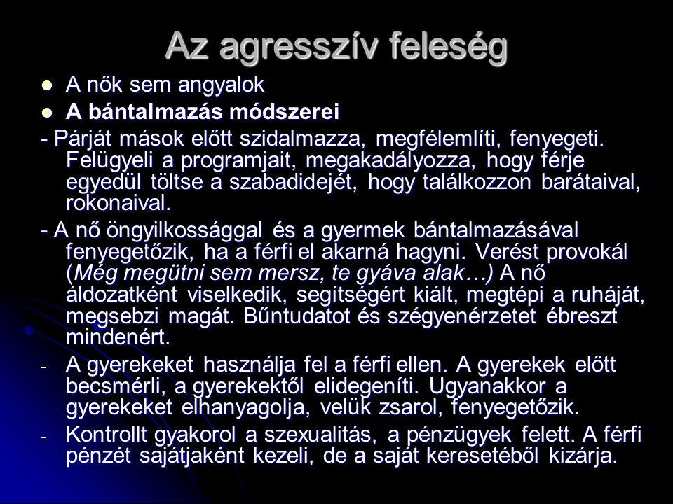 Az agresszív feleség A nők sem angyalok A bántalmazás módszerei