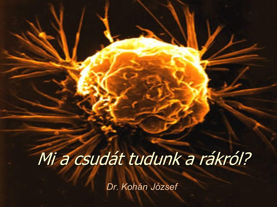 Mi a csudát tudunk a rákról