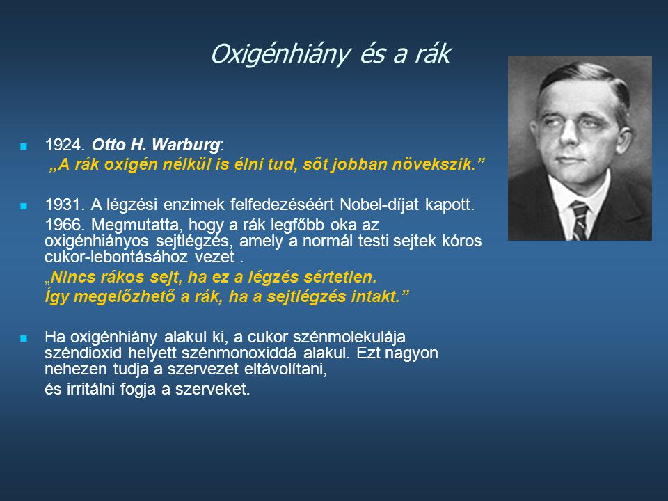 Oxigénhiány és a rák 1924. Otto H. Warburg: