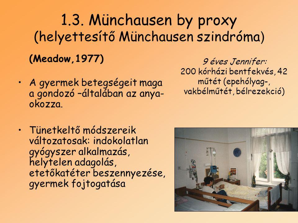 1.3. Münchausen by proxy (helyettesítő Münchausen szindróma)