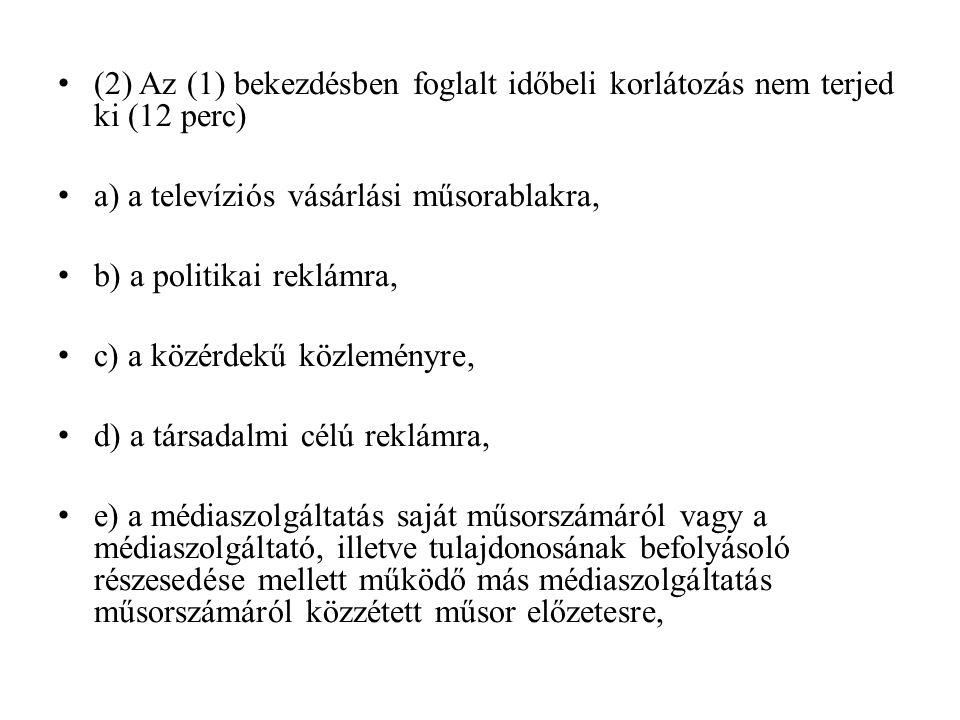 (2) Az (1) bekezdésben foglalt időbeli korlátozás nem terjed ki (12 perc)