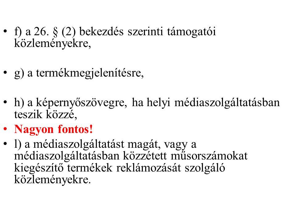f) a 26. § (2) bekezdés szerinti támogatói közleményekre,