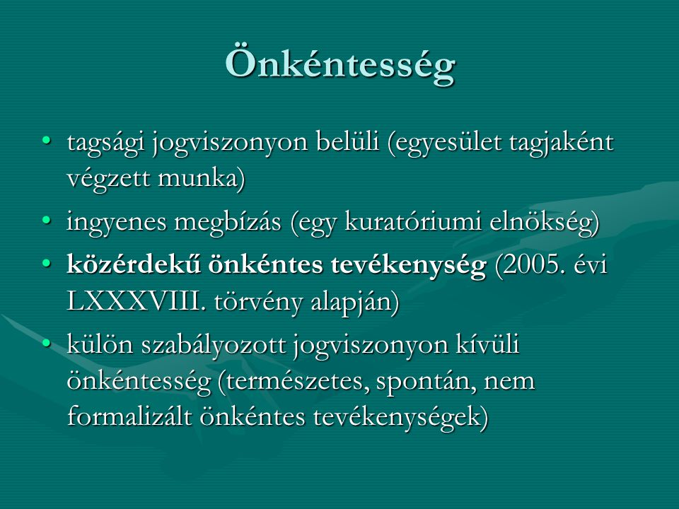 Önkéntesség tagsági jogviszonyon belüli (egyesület tagjaként végzett munka) ingyenes megbízás (egy kuratóriumi elnökség)