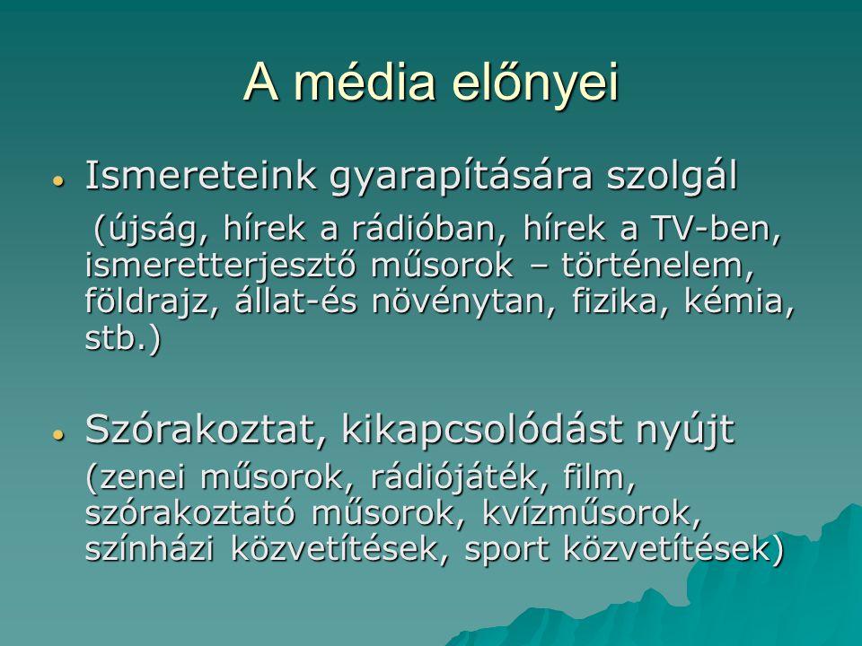 A média előnyei Ismereteink gyarapítására szolgál