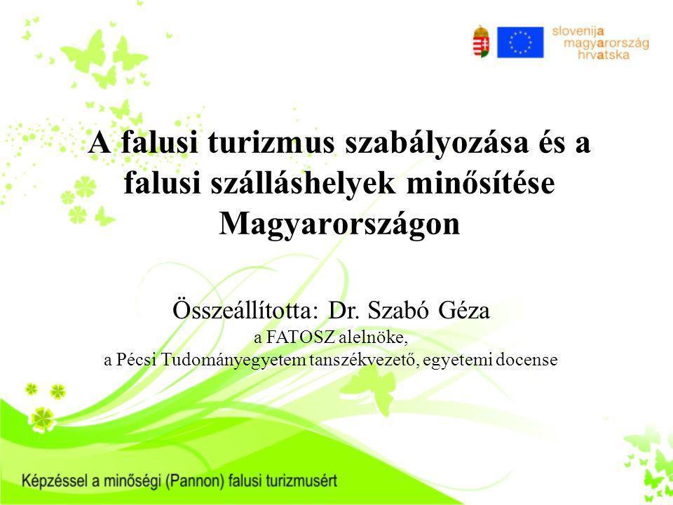A falusi turizmus szabályozása és a falusi szálláshelyek minősítése Magyarországon