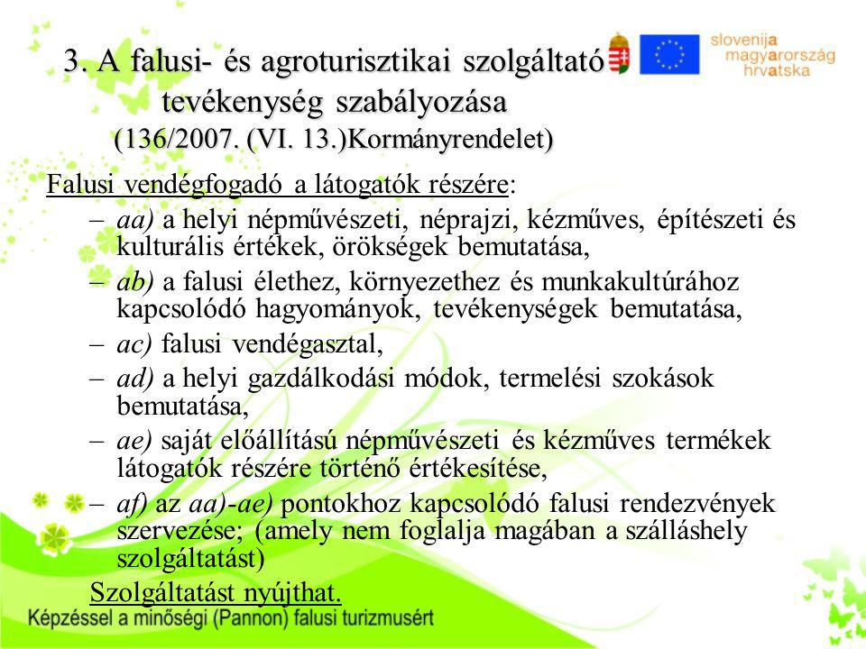 3. A falusi- és agroturisztikai szolgáltató tevékenység szabályozása (136/2007. (VI. 13.)Kormányrendelet)