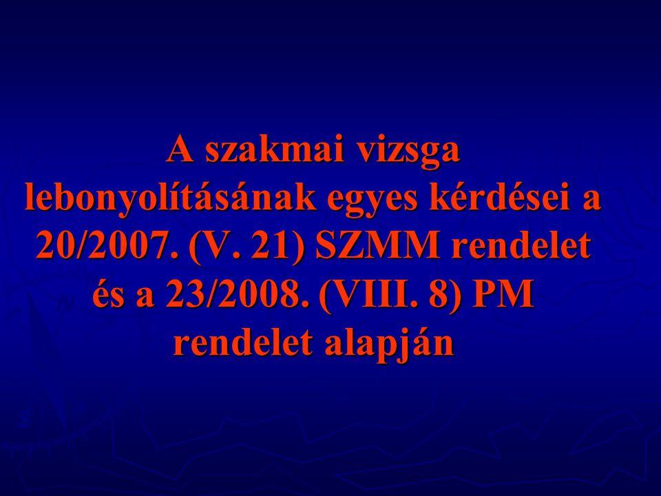 A szakmai vizsga lebonyolításának egyes kérdései a 20/2007. (V