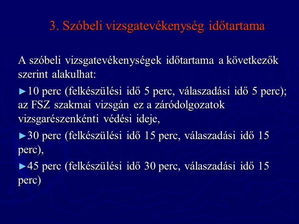 3. Szóbeli vizsgatevékenység időtartama
