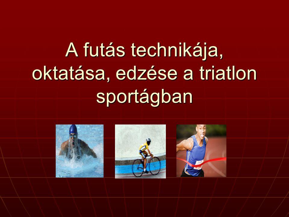 A futás technikája, oktatása, edzése a triatlon sportágban
