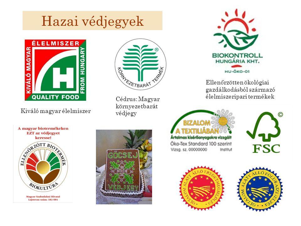 Hazai védjegyek Ellenőrzötten ökológiai gazdálkodásból származó élelmiszeripari termékek. Cédrus: Magyar környezetbarát védjegy.