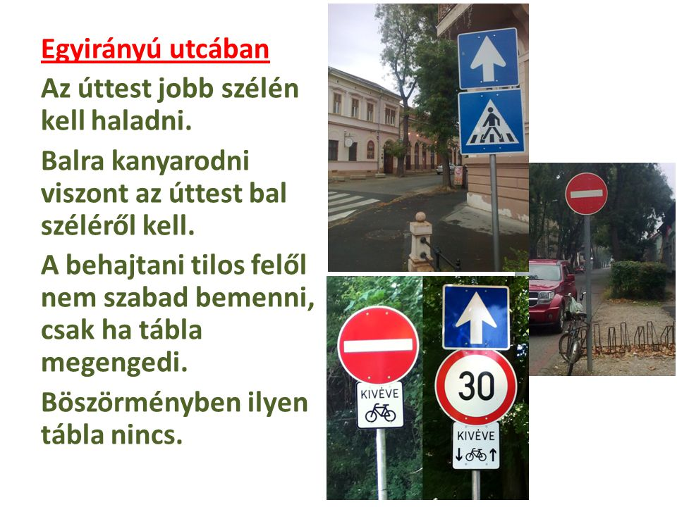 Egyirányú utcában Az úttest jobb szélén kell haladni