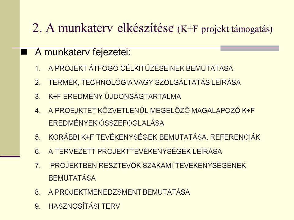 2. A munkaterv elkészítése (K+F projekt támogatás)