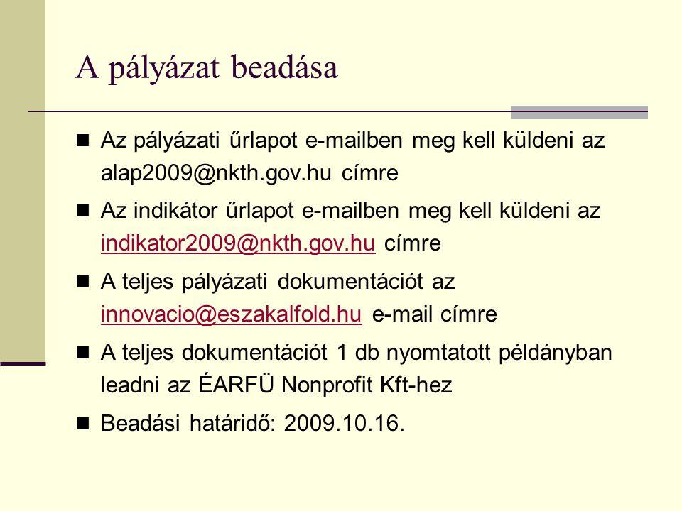 A pályázat beadása Az pályázati űrlapot e-mailben meg kell küldeni az alap2009@nkth.gov.hu címre.