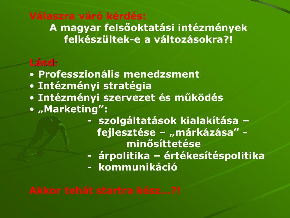 A magyar felsőoktatási intézmények felkészültek-e a változásokra !