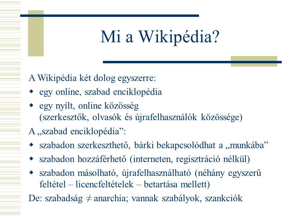 Mi a Wikipédia A Wikipédia két dolog egyszerre: