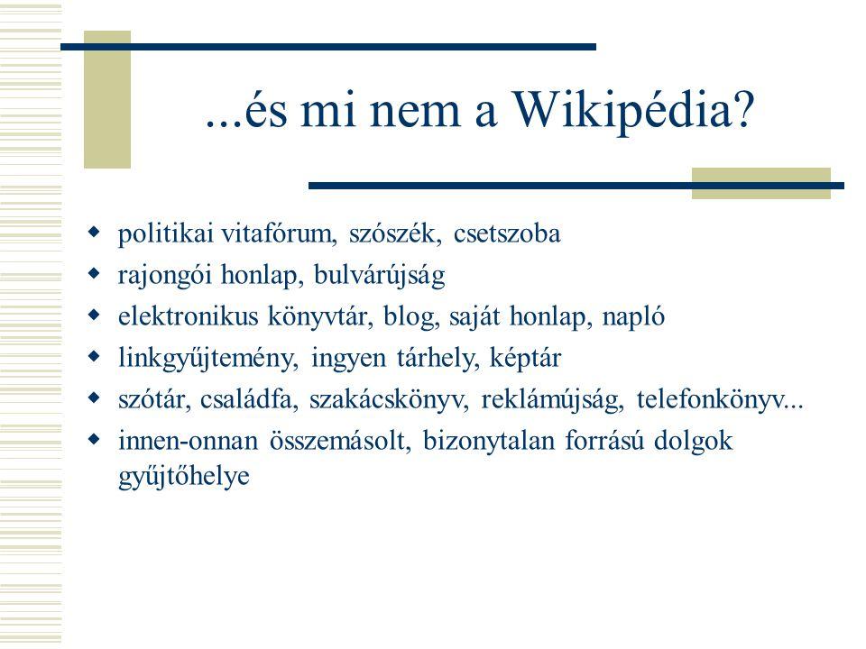 ...és mi nem a Wikipédia politikai vitafórum, szószék, csetszoba
