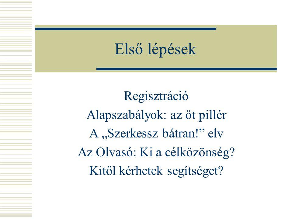 Első lépések Regisztráció Alapszabályok: az öt pillér