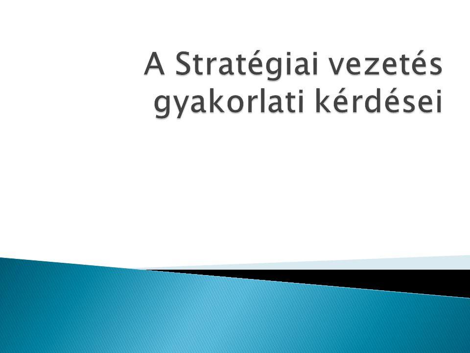 A Stratégiai vezetés gyakorlati kérdései