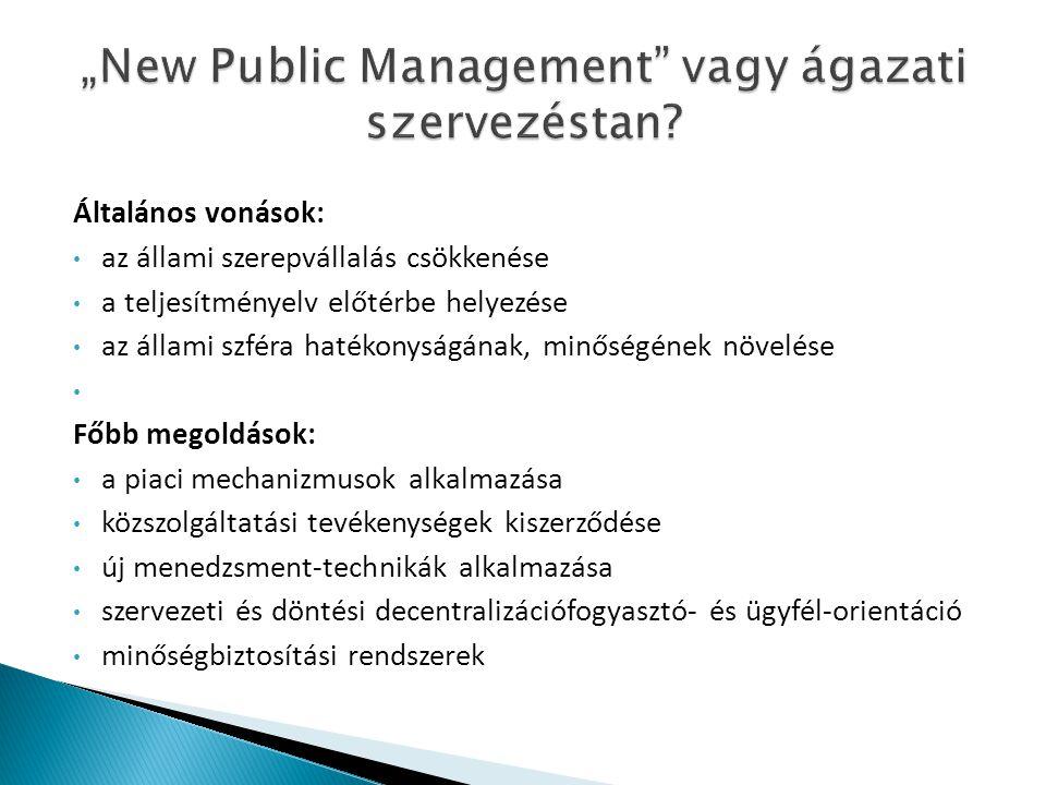 """""""New Public Management vagy ágazati szervezéstan"""