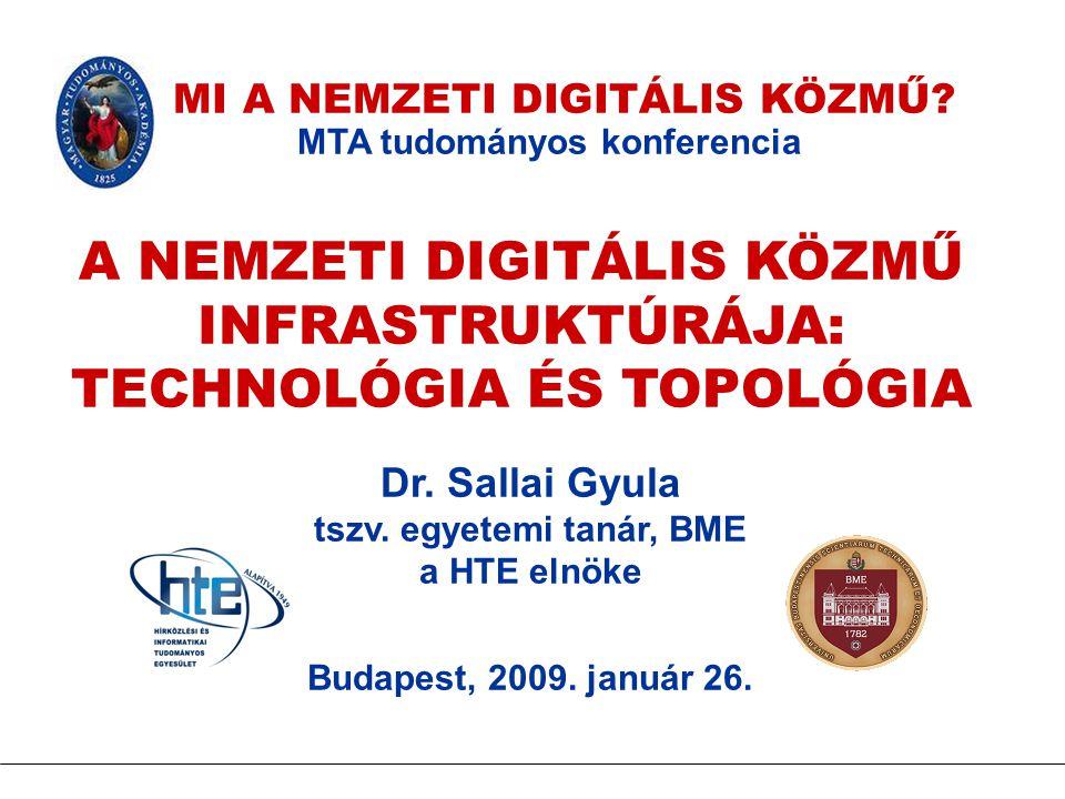 A NEMZETI DIGITÁLIS KÖZMŰ INFRASTRUKTÚRÁJA: TECHNOLÓGIA ÉS TOPOLÓGIA