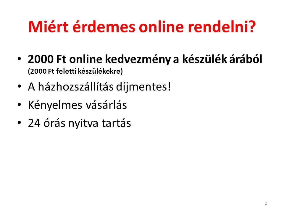 Miért érdemes online rendelni