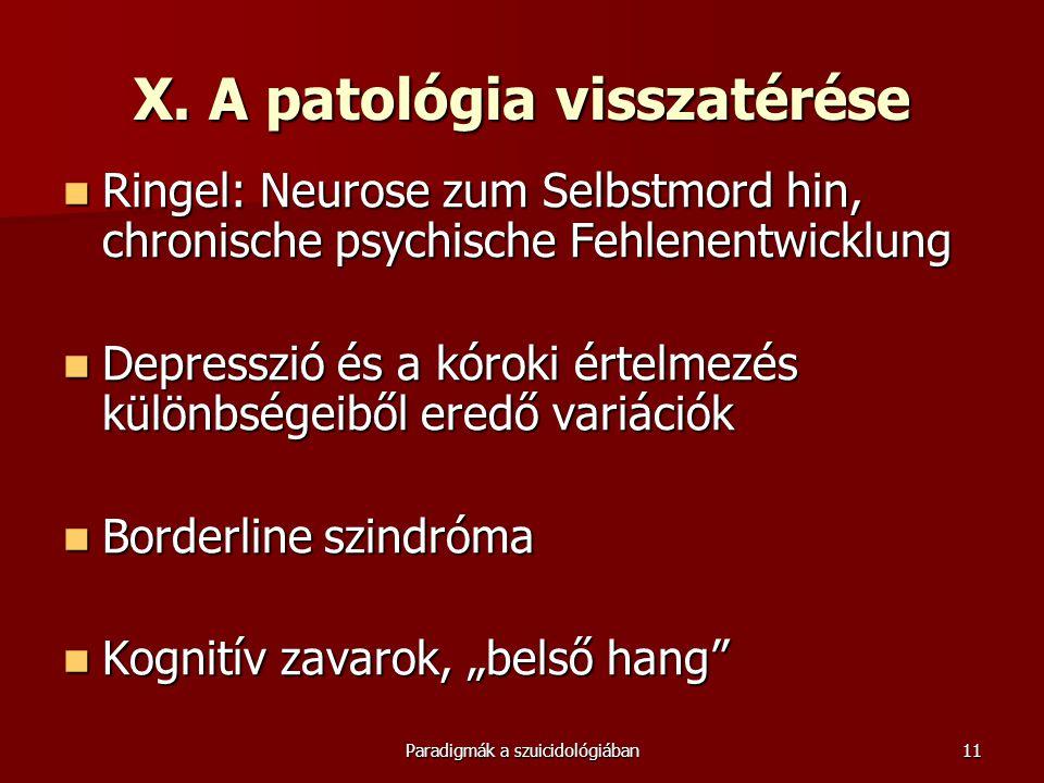 X. A patológia visszatérése