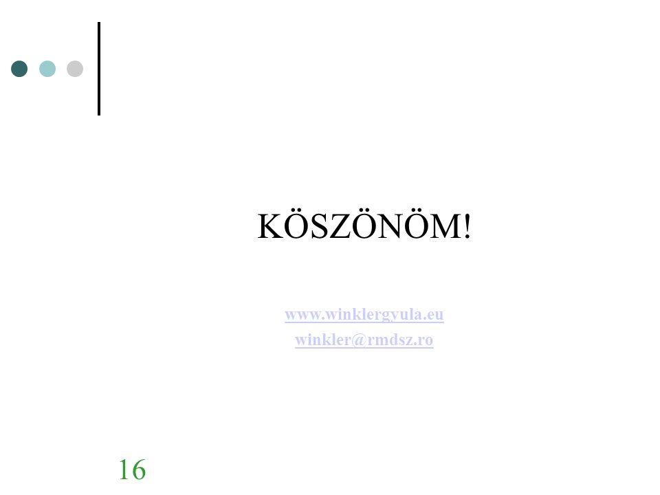 KÖSZÖNÖM! www.winklergyula.eu winkler@rmdsz.ro