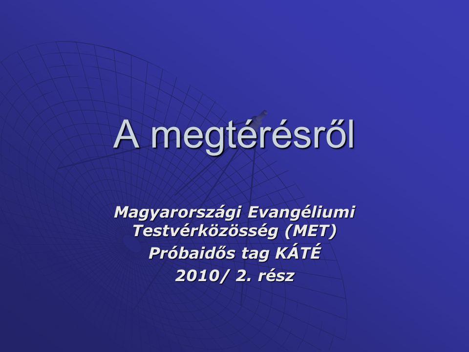 Magyarországi Evangéliumi Testvérközösség (MET)