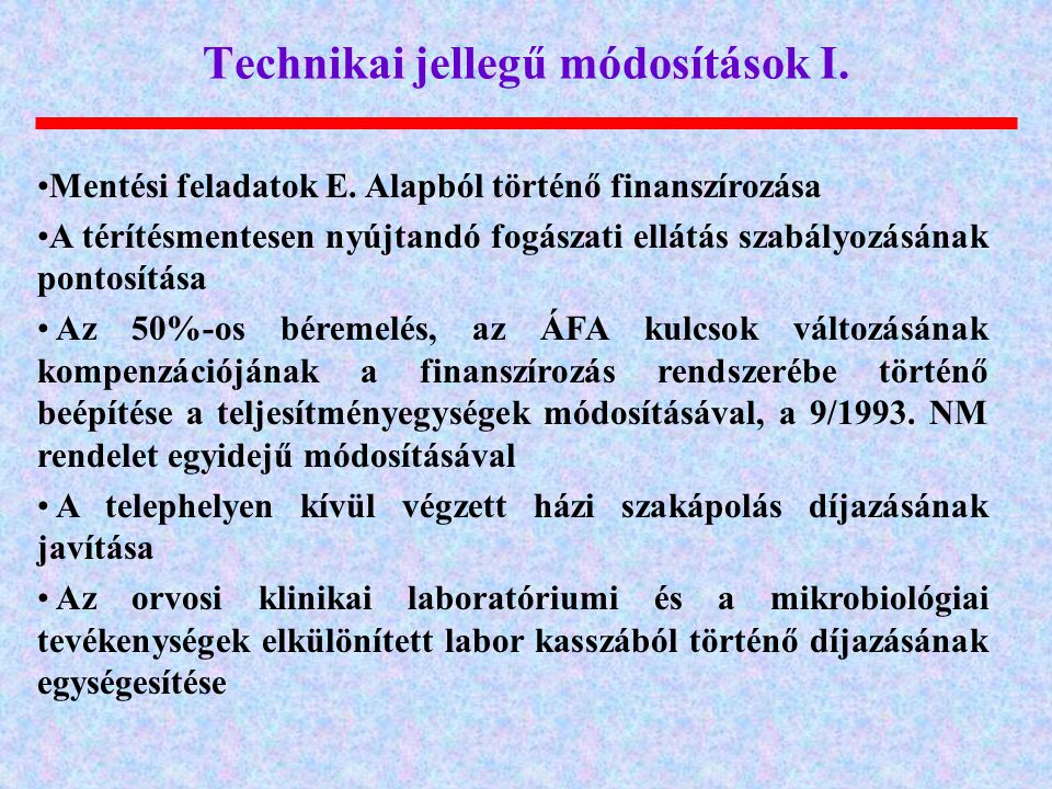 Technikai jellegű módosítások I.