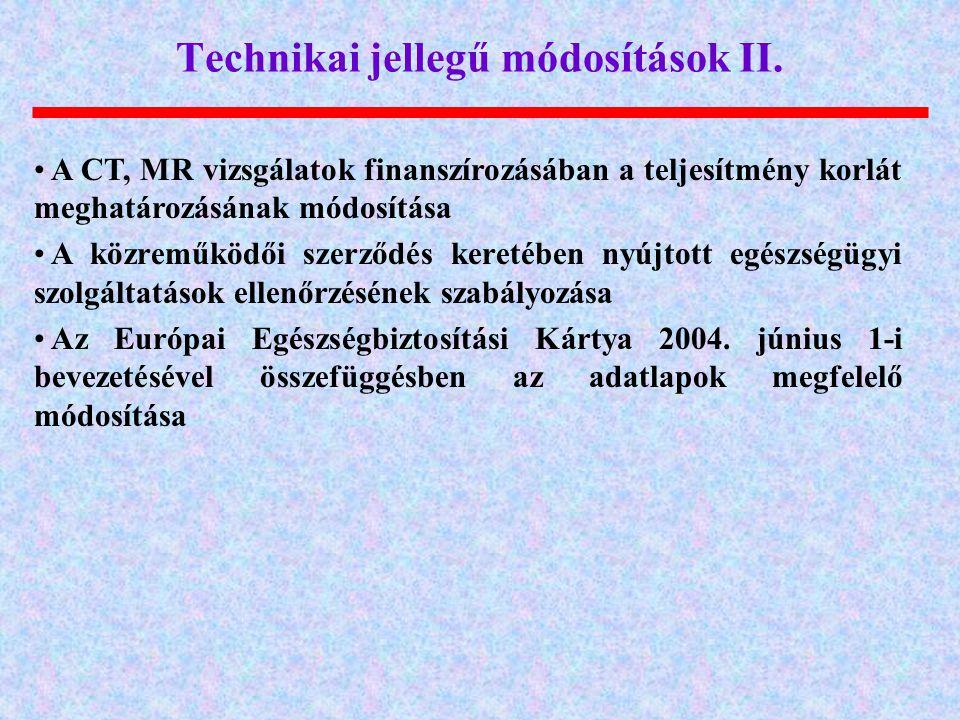 Technikai jellegű módosítások II.