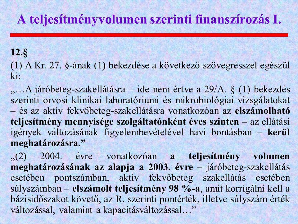 A teljesítményvolumen szerinti finanszírozás I.