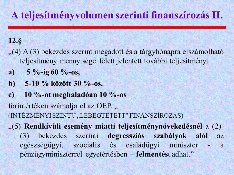 A teljesítményvolumen szerinti finanszírozás II.