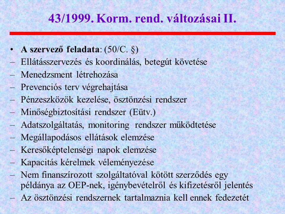 43/1999. Korm. rend. változásai II.