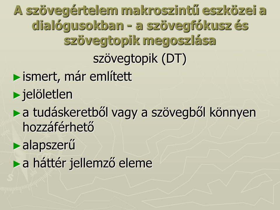 A szövegértelem makroszintű eszközei a dialógusokban - a szövegfókusz és szövegtopik megoszlása