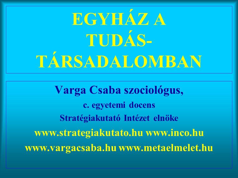 EGYHÁZ A TUDÁS-TÁRSADALOMBAN
