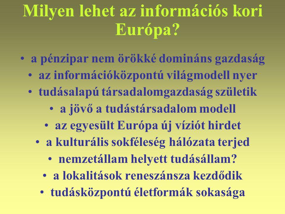 Milyen lehet az információs kori Európa