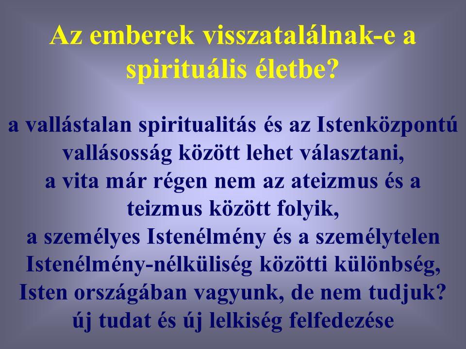 Az emberek visszatalálnak-e a spirituális életbe