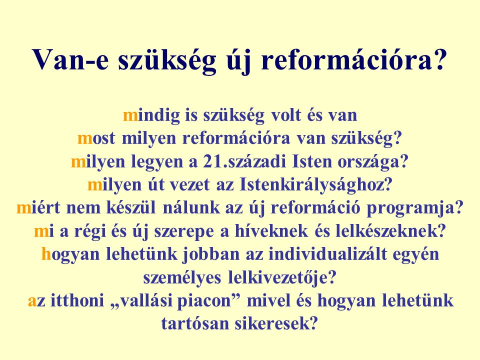 Van-e szükség új reformációra