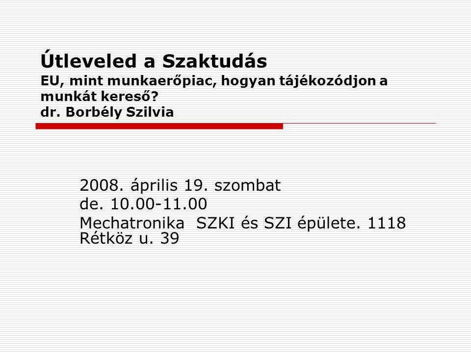 Útleveled a Szaktudás EU, mint munkaerőpiac, hogyan tájékozódjon a munkát kereső dr. Borbély Szilvia