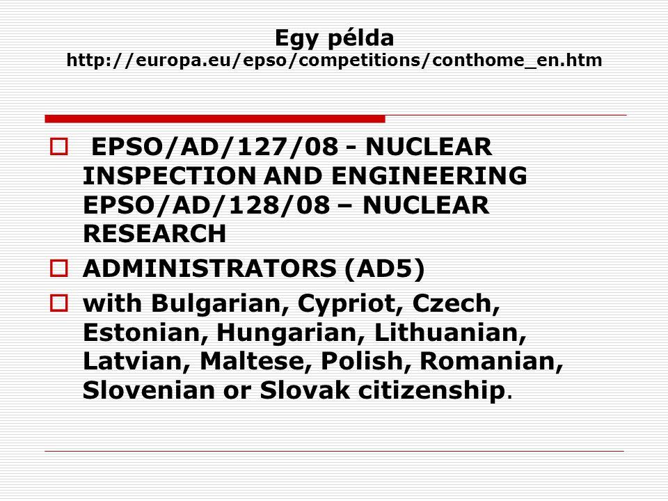 Egy példa http://europa.eu/epso/competitions/conthome_en.htm