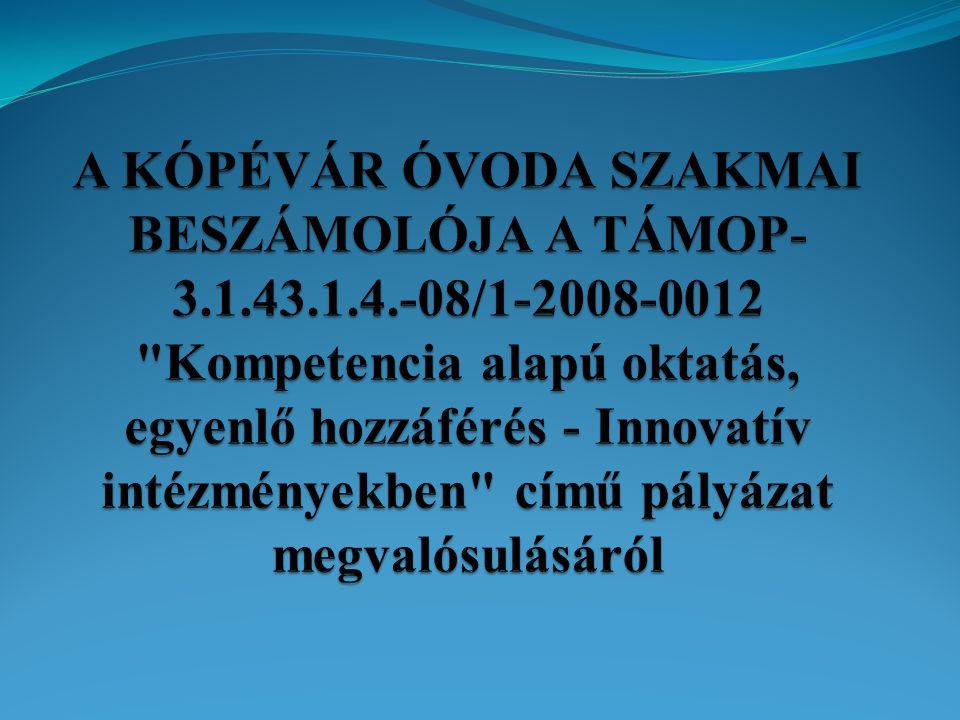 A KÓPÉVÁR ÓVODA SZAKMAI BESZÁMOLÓJA A TÁMOP-3. 1. 43. 1. 4