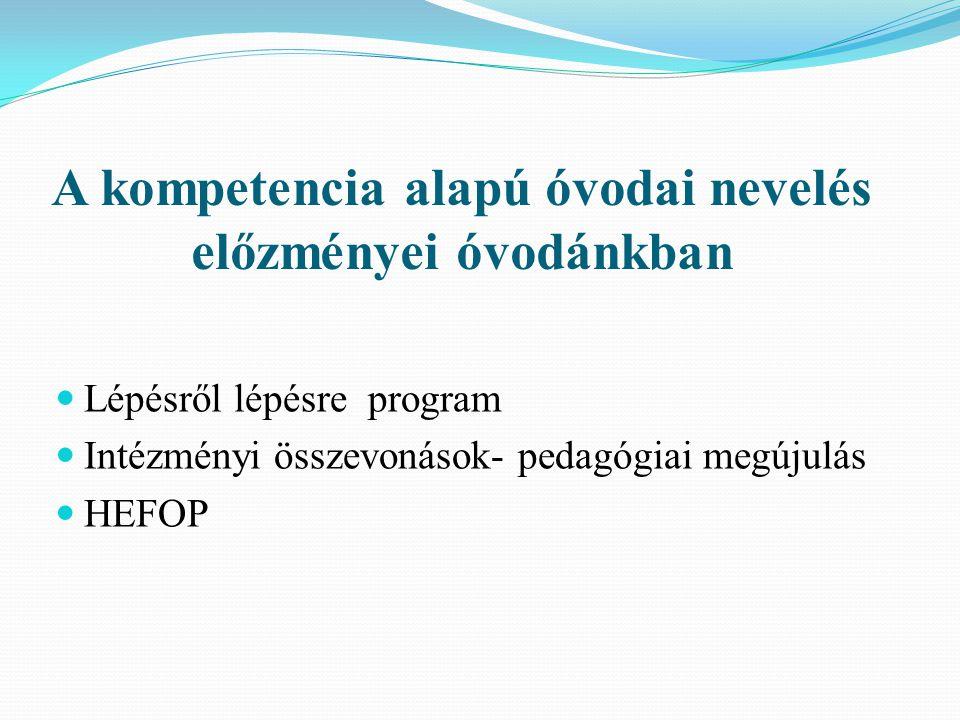 A kompetencia alapú óvodai nevelés előzményei óvodánkban