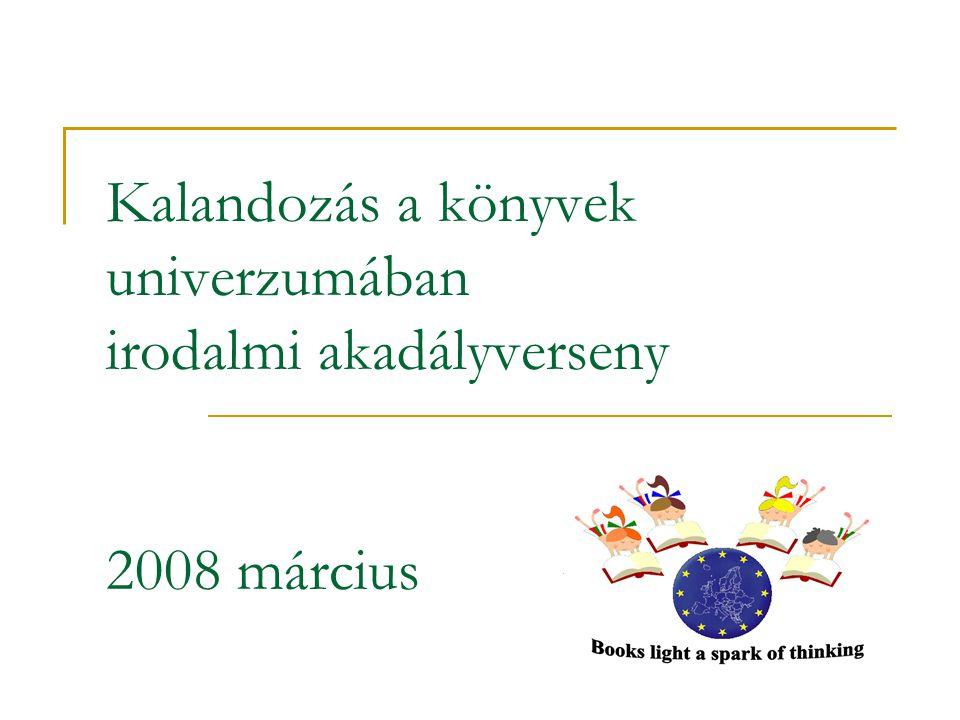 Kalandozás a könyvek univerzumában irodalmi akadályverseny 2008 március
