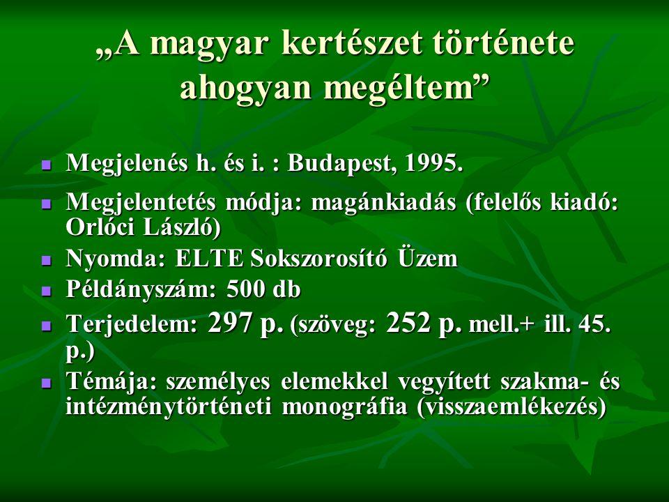 """""""A magyar kertészet története ahogyan megéltem"""