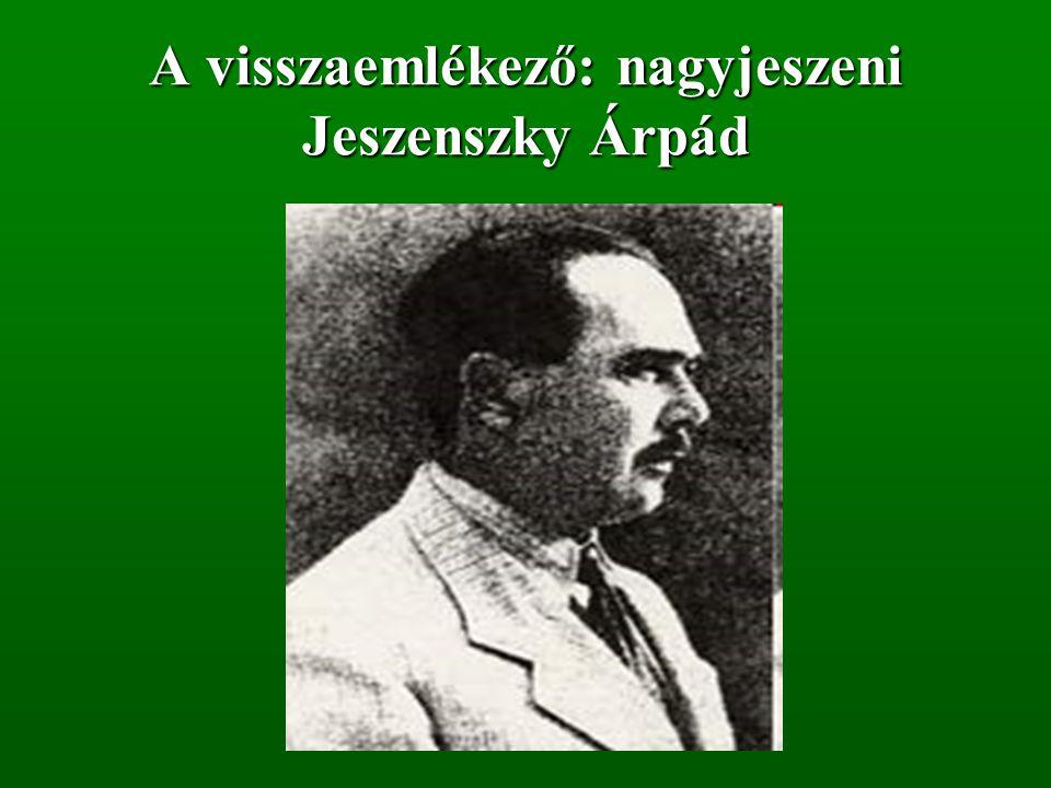 A visszaemlékező: nagyjeszeni Jeszenszky Árpád