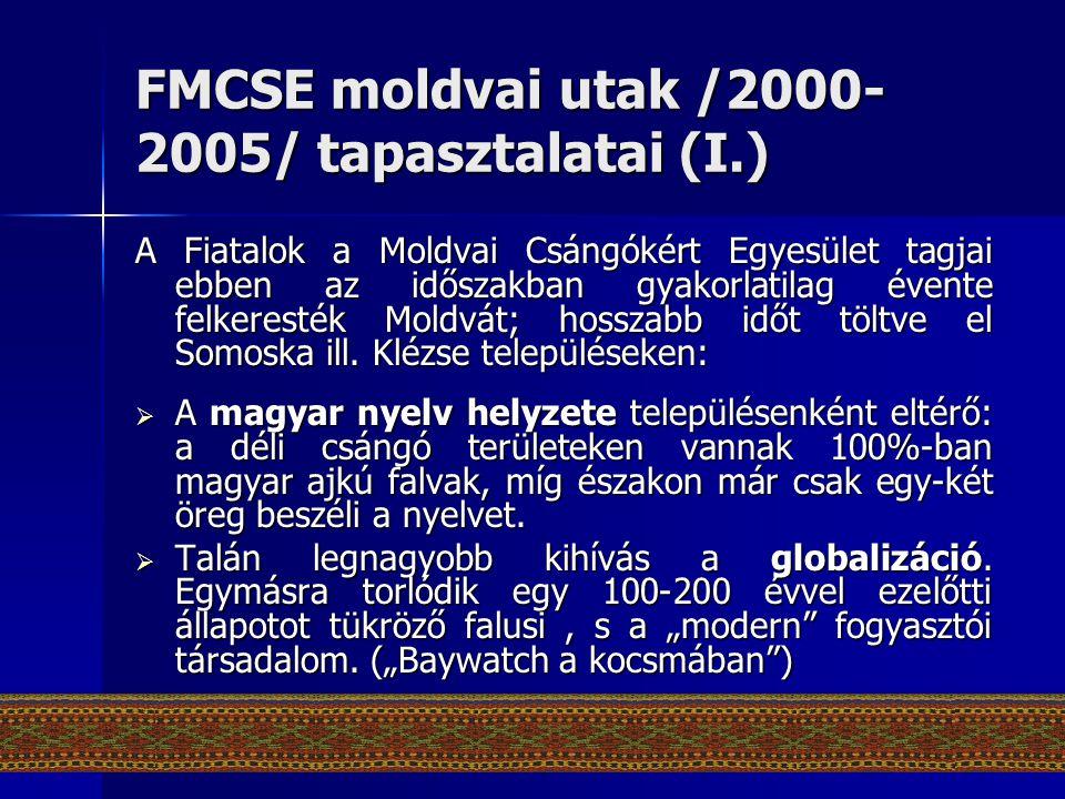 FMCSE moldvai utak /2000-2005/ tapasztalatai (I.)